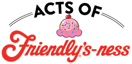 Acts of Friendly's-ness